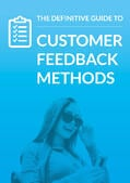 Definitive Guide to Customer Feedback